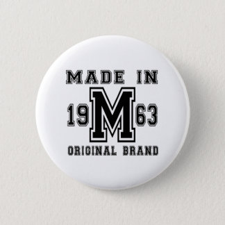 MADE IN 1963 ORIGINAL BRAND BIRTHDAY DESIGNS 6 CM ROUND BADGE