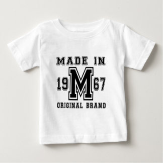 MADE IN 1967 ORIGINAL BRAND BIRTHDAY DESIGNS BABY T-Shirt