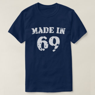 Made In 1969 Shirt