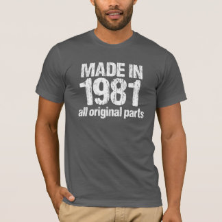 MADE in 1981 All ORIGINAL Parts Tee