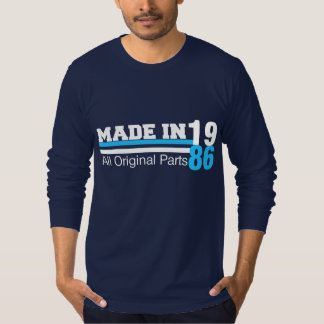 MADE in 1986 All ORIGINAL Parts Tee