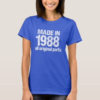MADE in 1988 All ORIGINAL Parts Tee
