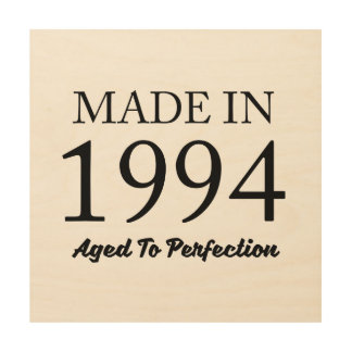 Made In 1994 Wood Print