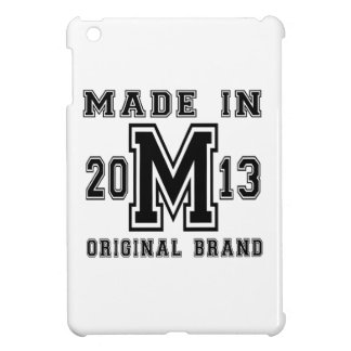 MADE IN 2013 ORIGINAL BRAND BIRTHDAY DESIGNS iPad MINI COVER