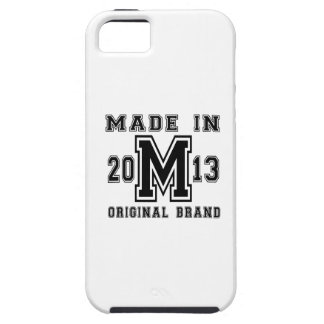 MADE IN 2013 ORIGINAL BRAND BIRTHDAY DESIGNS iPhone 5 COVER