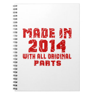 Made In 2014 With All Original Parts Notebooks