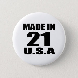MADE IN 21 U.S.A BIRTHDAY DESIGNS 6 CM ROUND BADGE