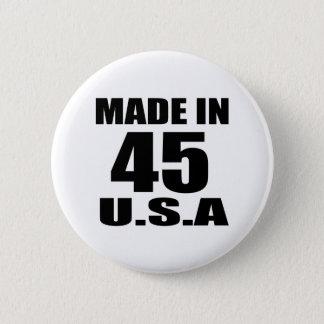 MADE IN 45 U.S.A BIRTHDAY DESIGNS 6 CM ROUND BADGE