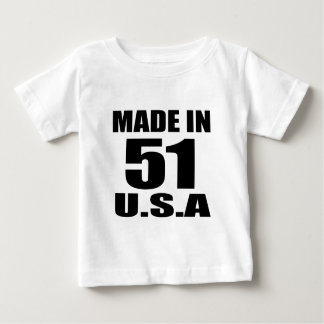 MADE IN 51 U.S.A BIRTHDAY DESIGNS BABY T-Shirt