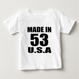 MADE IN 53 U.S.A BIRTHDAY DESIGNS BABY T-Shirt