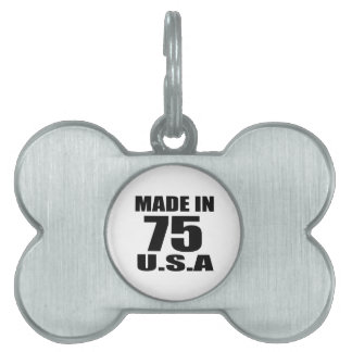 MADE IN 75 U.S.A BIRTHDAY DESIGNS PET NAME TAG