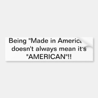 Made in America? Bumper Sticker