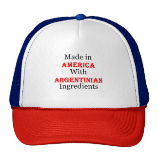 Made In America With Argentinian Ingredients Cap