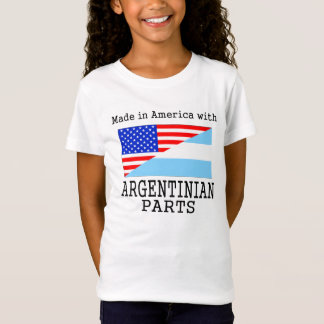 Made In America With Argentinian Parts T-Shirt