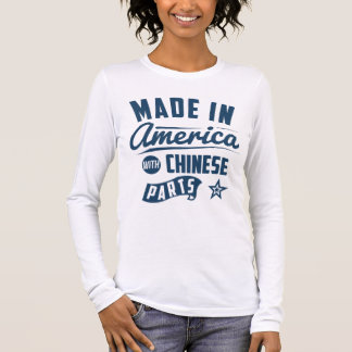 Made In America With Chinese Parts Long Sleeve T-Shirt