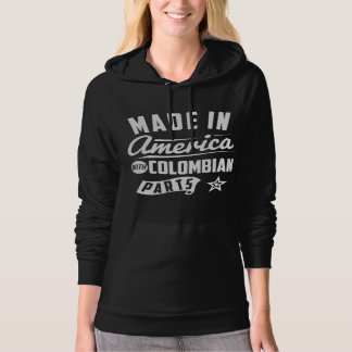 Made In America With Colombian Parts Hoodie