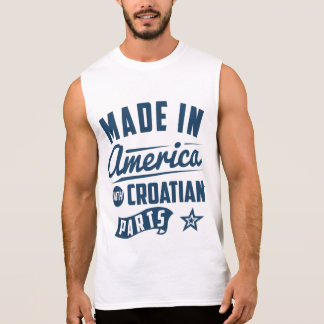 Made In America With Croatian Parts Sleeveless Shirt