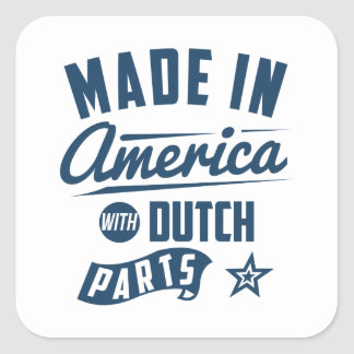 Made In America With Dutch Parts Square Sticker