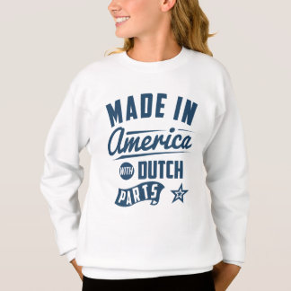 Made In America With Dutch Parts Sweatshirt