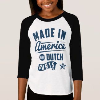 Made In America With Dutch Parts T-Shirt