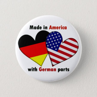 made in america with german parts 6 cm round badge