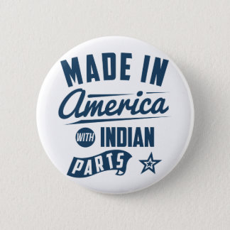 Made In America With Indian Parts 6 Cm Round Badge