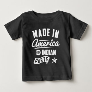 Made In America With Indian Parts Baby T-Shirt