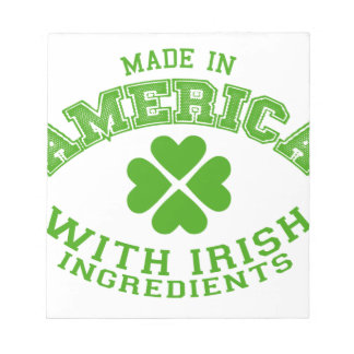 Made in America with Irish ingredients Notepad