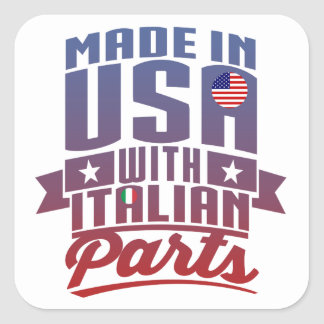 Made In America With Italian Parts Square Sticker