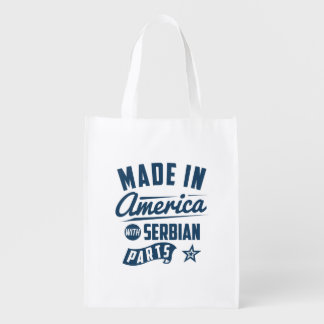 Made In America With Serbian Parts Reusable Grocery Bag