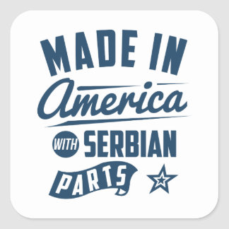 Made In America With Serbian Parts Square Sticker