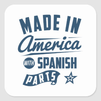 Made In America With Spanish Parts Square Sticker