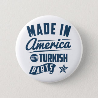 Made In America With Turkish Parts 6 Cm Round Badge