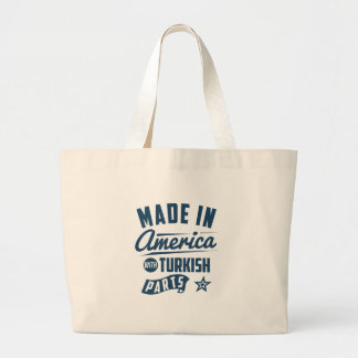 Made In America With Turkish Parts Large Tote Bag