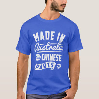 Made In Australia With Chinese Parts T-Shirt