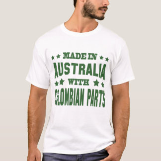 MADE IN AUSTRALIA WITH COLOMBIAN PARTS T-Shirt