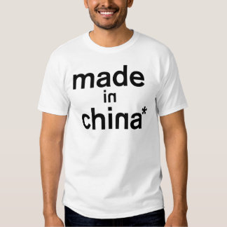 MADE IN CHINA* Apparel T Shirt