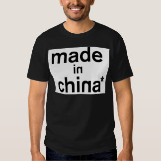 MADE IN CHINA* Apparel Tee Shirts