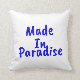 Made In Paradise Polyester Throw Pillow