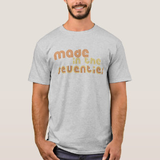 Made in the 70s T-Shirt