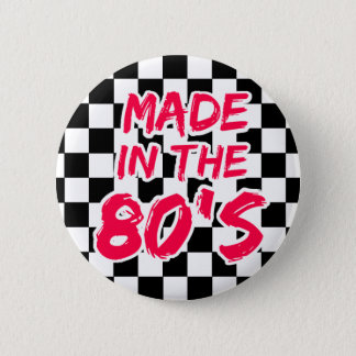 Made in the 80s 6 cm round badge