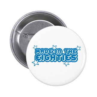 Made In The Eighties (80s) 6 Cm Round Badge