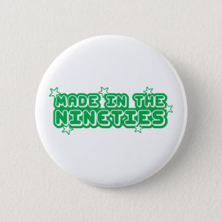 Made In The Nineties 6 Cm Round Badge