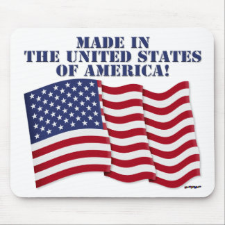 MADE IN THE UNITED STATES OF AMERICA! MOUSE PAD