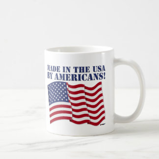 MADE IN THE USA BY AMERICANS! COFFEE MUG