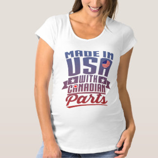 Made In USA With Canadian Parts Maternity T-Shirt