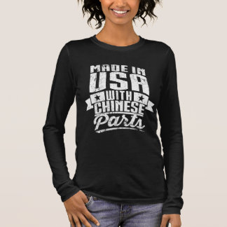 Made In USA With Chinese Parts Long Sleeve T-Shirt