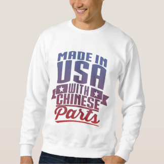 Made In USA With Chinese Parts Sweatshirt