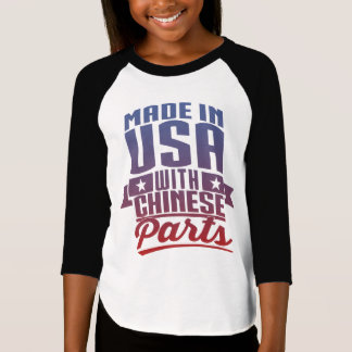 Made In USA With Chinese Parts T-Shirt