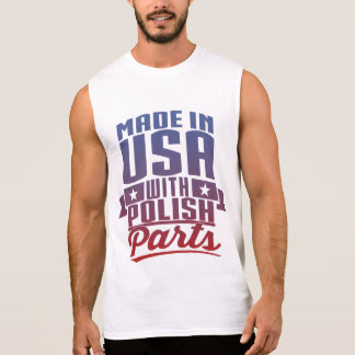 Made In USA With Polish Parts Sleeveless Shirt